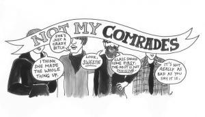 not my comrades