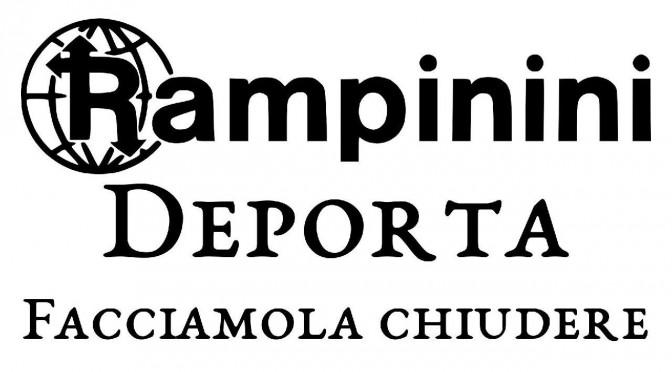 RAMPININI DEPORTA, FACCIAMOLA CHIUDERE