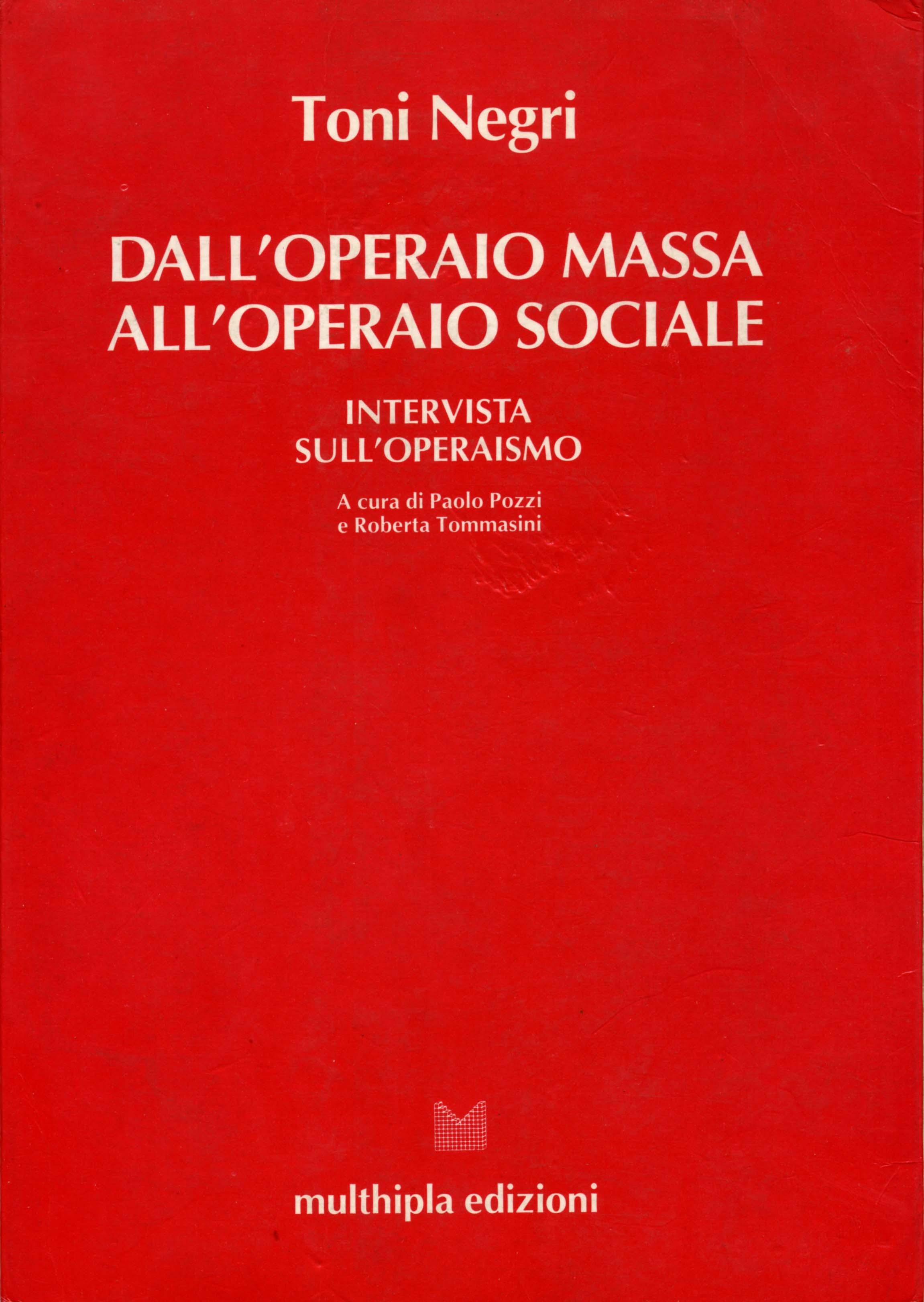 Αποτέλεσμα εικόνας για dal operaio massa al operaio sociale, anni '70, libro, negri