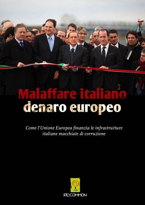 MALAFFARE ITALIANO, DENARO EUROPEO – LA NUOVA PUBBLICAZIONE RE:COMMON